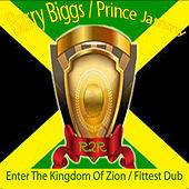 Enter the Kingdom of Zion / Fittest Dub by Prince Jammy