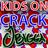 !Kids On Crack! by J Bigga