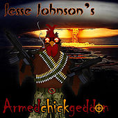 Armedchickgeddon by Jesse Johnson
