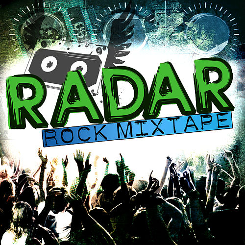 Radar: Rock Mixtape by Various Artists