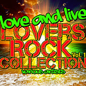 Love and Live: Lovers Rock Collection, Vol. 1 by Various Artists