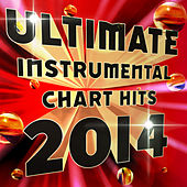 Ultimate Instrumental Chart Hits 2014 by Merry Music Makers