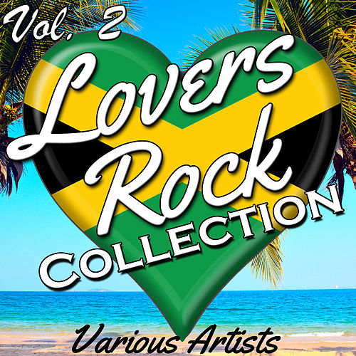 Lovers Rock Collection, Vol. 2 by Various Artists