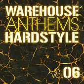 Warehouse Anthems: Hardstyle Vol. 6 - EP by Various Artists