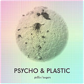 Jello / Sugar by Psycho