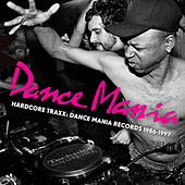 Hardcore Traxx: Dance Mania Records 1986-1997 by Various Artists