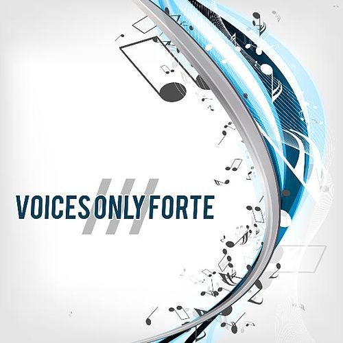 Voices Only Forte III (A Cappella) by Various Artists
