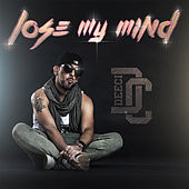 Lose My Mind by Deeci
