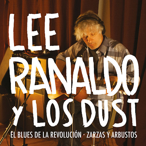 Revolution Blues / Bushes and Briars by Lee Ranaldo
