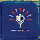 We Were Dead Before the Ship Even Sank by Modest Mouse