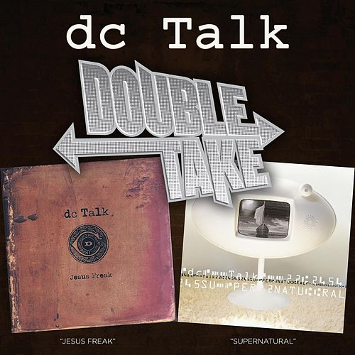 Double Take - DC Talk by DC Talk