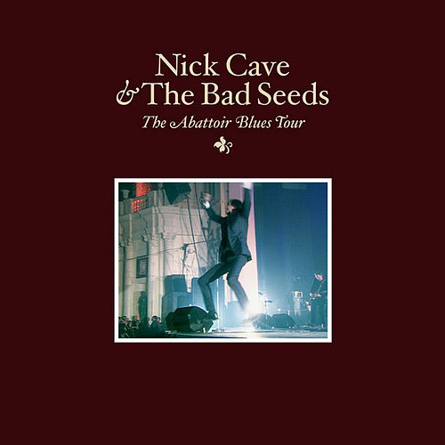 The Abattoir Blues Tour by Nick Cave