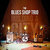 Building a City by The Blues Shop Trio