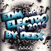 EDM & Electro in 2014 Compiled by Deex by Various Artists