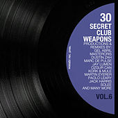30 Secret Club Weapons, Vol. 6 by Various Artists