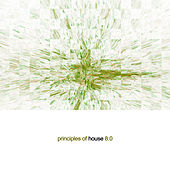 Principles of House 8.0 by Various Artists