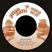 For Me You Are/Say What You're Saying (Prince Fatty Versus Mungo's Hi-Fi) by Prince Fatty