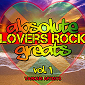 Absolute Lovers Rock Greats, Vol. 1 by Various Artists
