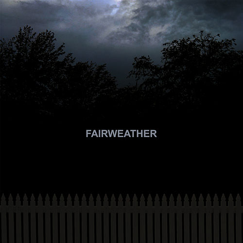 Fairweather by Fairweather