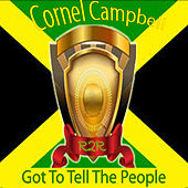 Got to Tell the People by Cornell Campbell