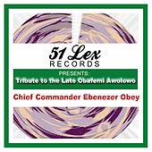 51 Lex Presents Tribute to the Late Obafemi Awolowo by Chief Commander Ebenezer Obey