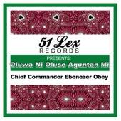 51 Lex Presents Oluwa Ni Oluso Aguntan Mi by Chief Commander Ebenezer Obey