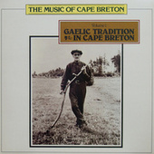 The Music of Cape Breton - Volume 1 - Gaelic Tradition in Cape Breton by Various Artists