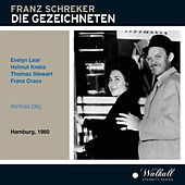 Schreker: Die Gezeichneten (Recorded 1960) by Various Artists