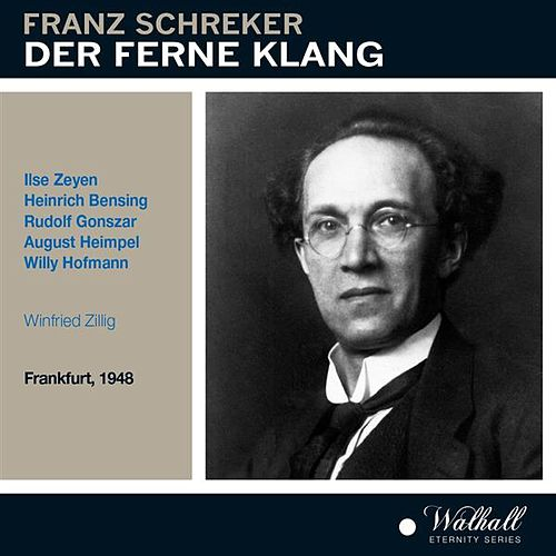 Schreker: Der ferne Klang (Recorded 1948) by Various Artists
