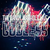 Godless [Live] by The Dandy Warhols