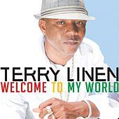 Welcome To My World by Terry Linen