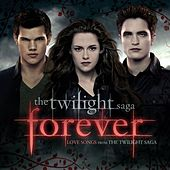 Twilight 'Forever' Love Songs From the Twilight Saga von Various Artists