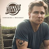 Sunshine & Whiskey by Frankie Ballard