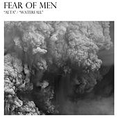 Alta/Waterfall by Fear Of Men