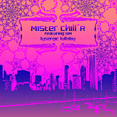 Lysergic Lullaby by Mister Chill'R