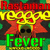 Rastaman Reggae Fever by Various Artists
