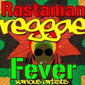 Rastaman Reggae Fever by Various Artists