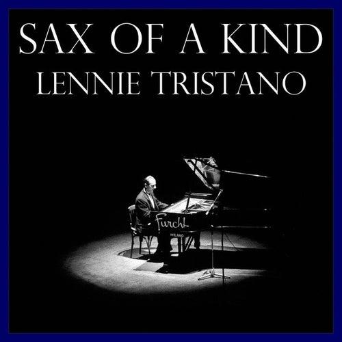Sax Of A Kind by Lennie Tristano