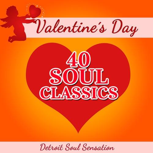 Valentine's Day - 40 Soul Classics by Detroit Soul Sensation