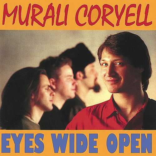 Eyes Wide Open by Murali Coryell