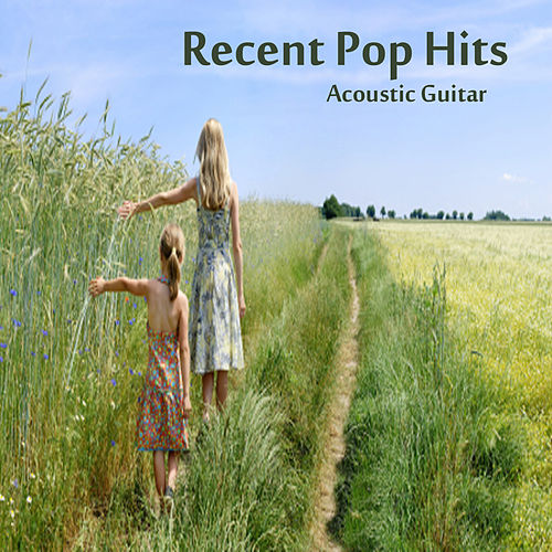 Recent Pop Hits: Acoustic Guitar by The O'Neill Brothers Group