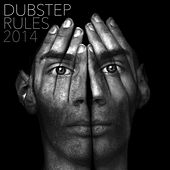 Dubstep Rules 2014 by Various Artists