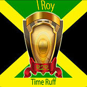 Time Ruff by I-Roy