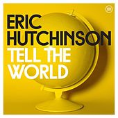 Tell the World by Eric Hutchinson