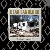 Dream Homes by Dear Landlord