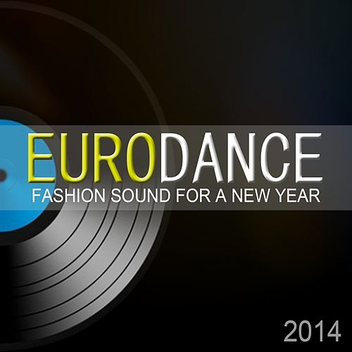 Eurodance: Fashion Sound For A New Year (2014) by Various Artists