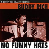 No Funny Hats by Buddy Rich
