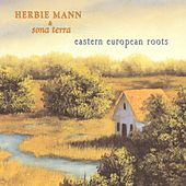 Herbie Mann & Sona Terra / Eastern European Roots by Herbie Mann