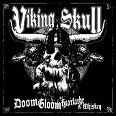 Doom, Gloom, Heartache & Whiskey by Viking Skull