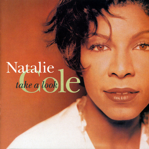 Take A Look by Natalie Cole